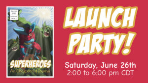 superheroes launch party